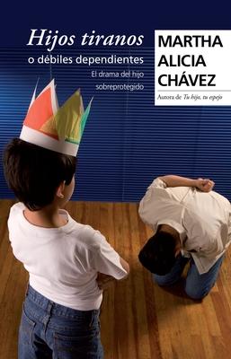 Hijos Tiranos O Dabiles Dependientes Cover