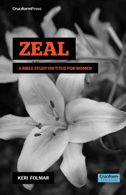 Zeal: A Bible Study on Titus for Woman Cover Image