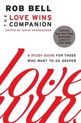 The Love Wins Companion: A Study Guide for Those Who Want to Go Deeper Cover Image