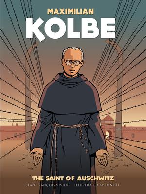 Maximilian Kolbe: A Saint in Auschwitz Cover Image