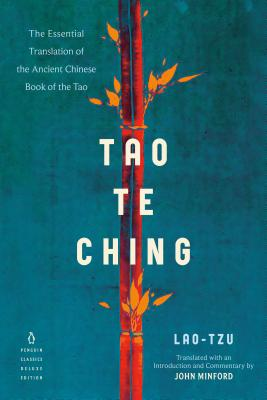 Tao Te Ching: The Essential Translation of the Ancient Chinese Book of the Tao (Penguin Classics Deluxe Edition) Cover Image