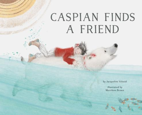 Caspian Finds a Friend: (Picture Book about Friendship for Kids, Bear Book for Children) Cover Image