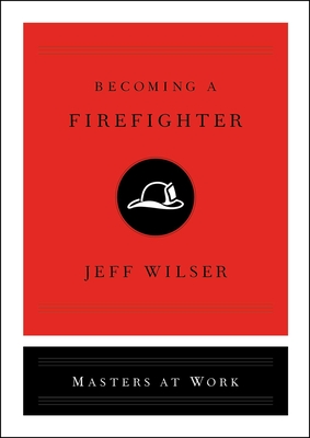 Becoming a Firefighter (Masters at Work) Cover Image