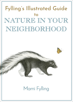 Fylling's Illustrated Guide to Nature in Your Neighborhood Cover Image