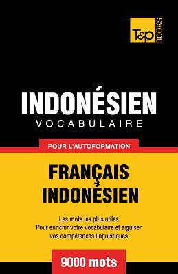 Vocabulaire Français-Indonésien pour l'autoformation - 9000 mots les plus courants (French Collection #157) Cover Image