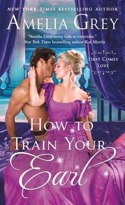 Cover for How To Train Your Earl (First Comes Love #3)