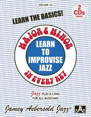 Jamey Aebersold Jazz -- Learn to Improvise Jazz -- Major & Minor in Every Key, Vol 24: Learn the Basics!, Book & 2 CDs Cover Image