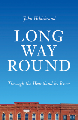 Long Way Round: Through the Heartland by River Cover Image