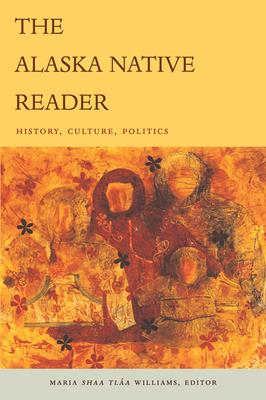 The Alaska Native Reader: History, Culture, Politics (World Readers) Cover Image