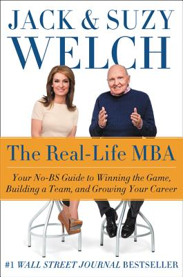 The Real-Life MBA: Your No-BS Guide to Winning the Game, Building a Team, and Growing Your Career Cover Image