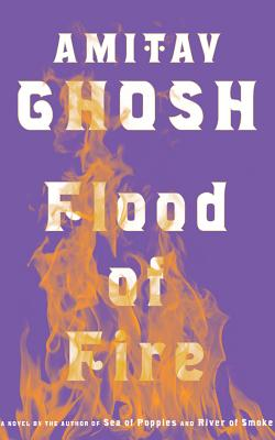 Flood of Fire (Ibis Trilogy) Cover Image