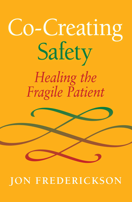 Co-Creating Safety: Healing the Fragile Patient Cover Image