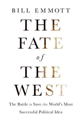 The Fate of the West: The Battle to Save the World's Most Successful Political Idea (Economist Books) Cover Image