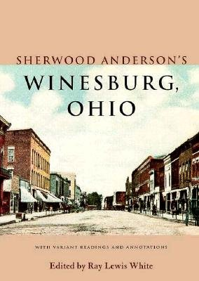 an analysis of the novel winesburg ohio by sherwood anderson In this lesson, we will learn about sherwood anderson's unique collection of related short stories, ''winesburg, ohio'' we will take a look at the.