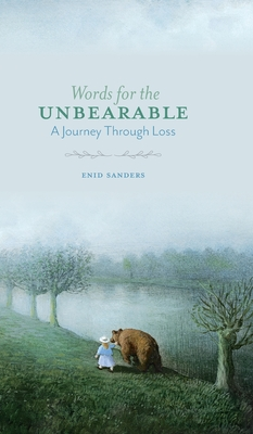 Words for the Unbearable: A Journey Through Loss Cover Image