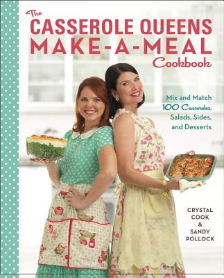 The Casserole Queens Make-A-Meal Cookbook Cover