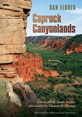Caprock Canyonlands: Journeys into the Heart of the Southern Plains, Twentieth Anniversary Edition (Environmental History Series #23) Cover Image