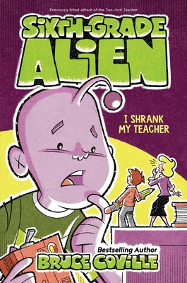 I Shrank My Teacher (Sixth-Grade Alien #2) Cover Image