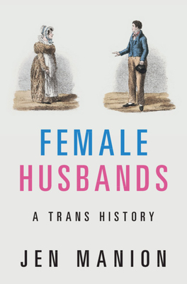 Female Husbands: A Trans History Cover Image