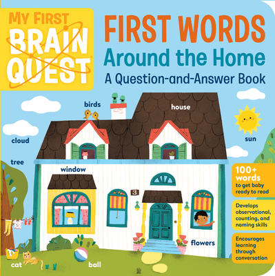 My First Brain Quest First Words: Around the Home: A Question-And-Answer Book Cover Image
