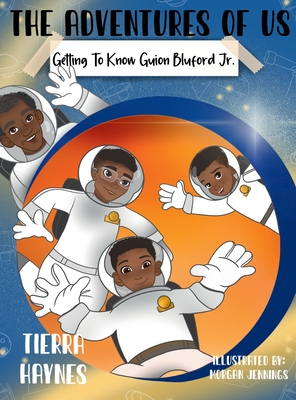 The Adventures of Us: Getting to Know Guion Bluford Jr. cover