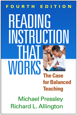 Reading Instruction That Works, Fourth Edition: The Case for Balanced Teaching Cover Image