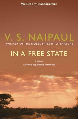 In a Free State: A Novel with Two Supporting Narratives Cover Image