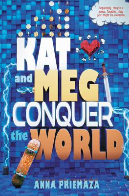 Kat and Meg Conquer the World by Anna Priemza