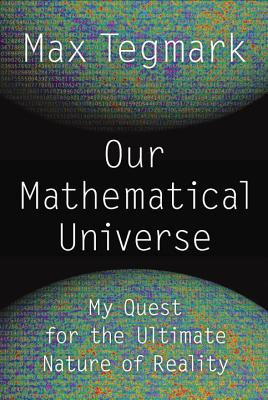 Our Mathematical Universe: My Quest for the Ultimate Nature of Reality Cover Image