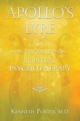 Apollo's Lyre: The Art of Spiritual Psychotherapy Cover Image