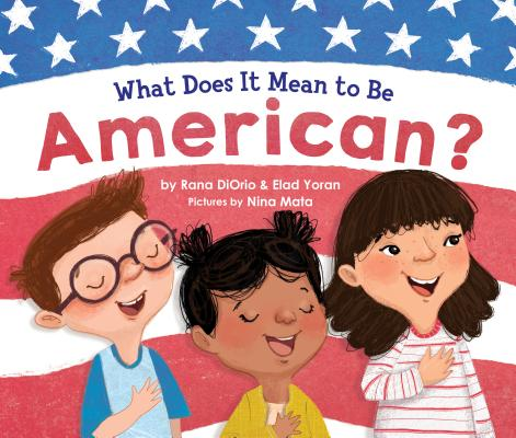 What Does It Mean to Be American? (What Does It Mean to Be...?) Cover Image