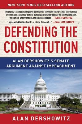 Defending the Constitution: Alan Dershowitz's Senate Argument Against Impeachment Cover Image