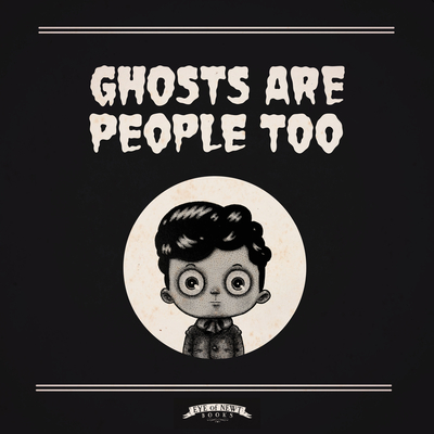Ghosts Are People Too Cover Image