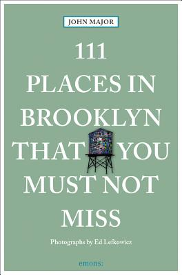 111 Places in Brooklyn That You Must Not Miss Cover Image