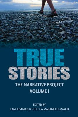 True Stories: The Narrative Project Volume I Cover Image