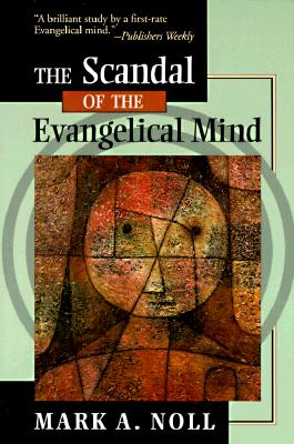 The Scandal of the Evangelical Mind Cover Image
