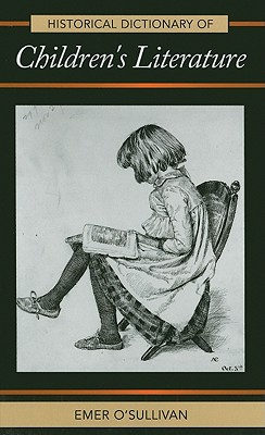Historical Dictionary of Children's Literature (Historical Dictionaries of Literature and the Arts #46) Cover Image