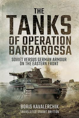 The Tanks of Operation Barbarossa: Soviet Versus German Armour on the Eastern Front Cover Image