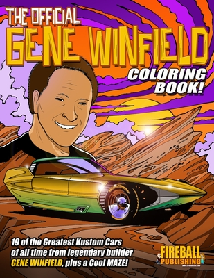 The Official GENE WINFIELD Coloring Book: One of the Greatest Custom Car Builders of all time... now COLORABLE! Cover Image