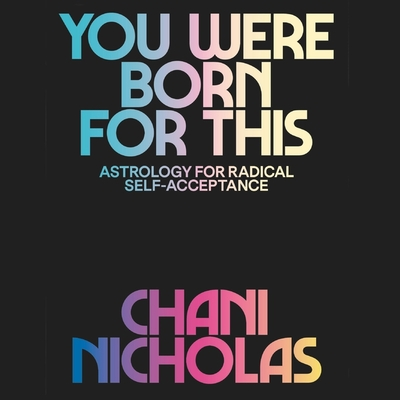 You Were Born for This: Astrology for Radical Self-Acceptance Cover Image