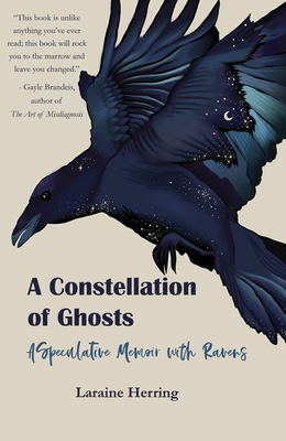 A Constellation of Ghosts: A Speculative Memoir with Ravens Cover Image