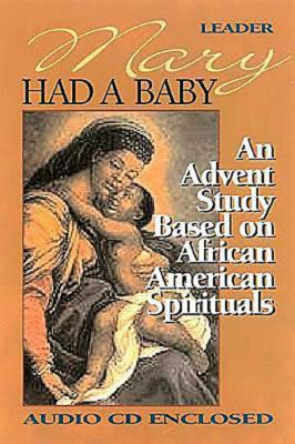 Mary Had a Baby: A Bible Study Based on African American Spirituals [With CD] Cover Image