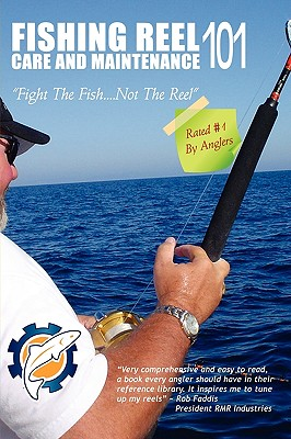 Fishing Reel Care and Maintenance 101 Cover Image