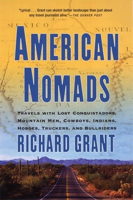 American Nomads: Travels with Lost Conquistadors, Mountain Men, Cowboys, Indians, Hoboes, Truckers, and Bullriders Cover Image