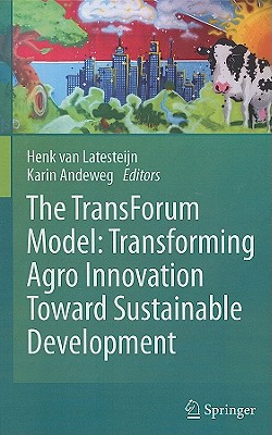 The Transforum Model: Transforming Agro Innovation Toward Sustainable Development Cover Image