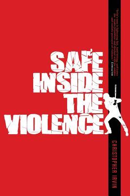 Safe Inside the Violence: Crime Stories Cover Image