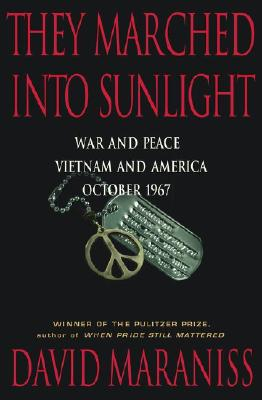 They Marched Into Sunlight: War and Peace Vietnam and America, October 1967 Cover Image