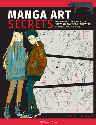 Manga Art Secrets: The Definitive Guide to Drawing Awesome Artwork in the Manga Style Cover Image