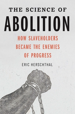 The Science of Abolition: How Slaveholders Became the Enemies of Progress Cover Image