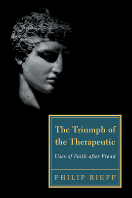 The Triumph of the Therapeutic: Uses of Faith after Freud Cover Image